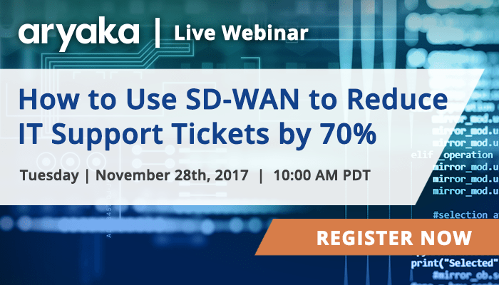 How to Use SD-WAN to Reduce IT Support Tickets by 70%