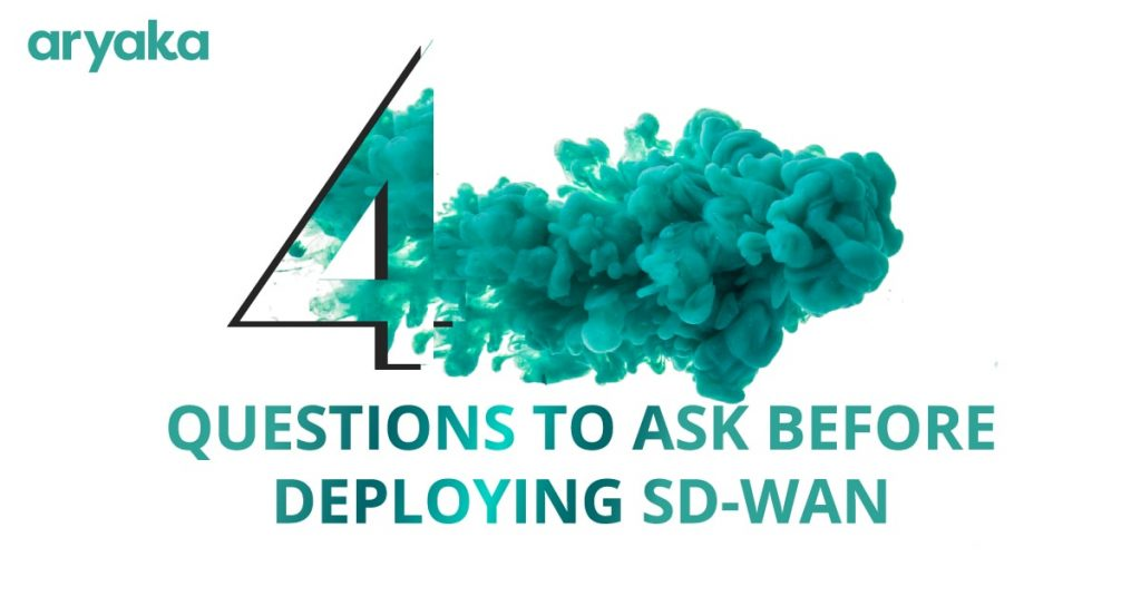 Four Questions to Ask Before Deploying SD-WAN