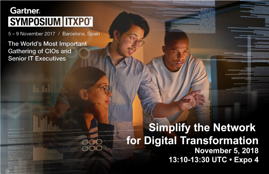 Gartner Symposium: Learn How to Simplify Your Network for Digital Transformation