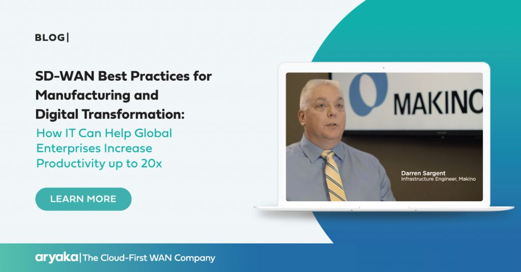 SD-WAN Best Practices for Manufacturing and Digital TransformationHow IT Can Help Global Enterprises Increase Productivity up to 20x
