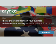 The Four Barriers Between Your Business and Global Connectivity – And How to Break Them Down