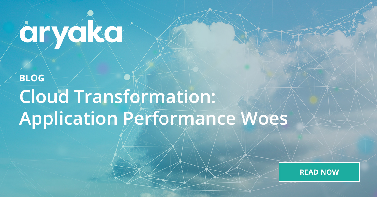 Cloud Transformation – Application Performance Woes | Blog
