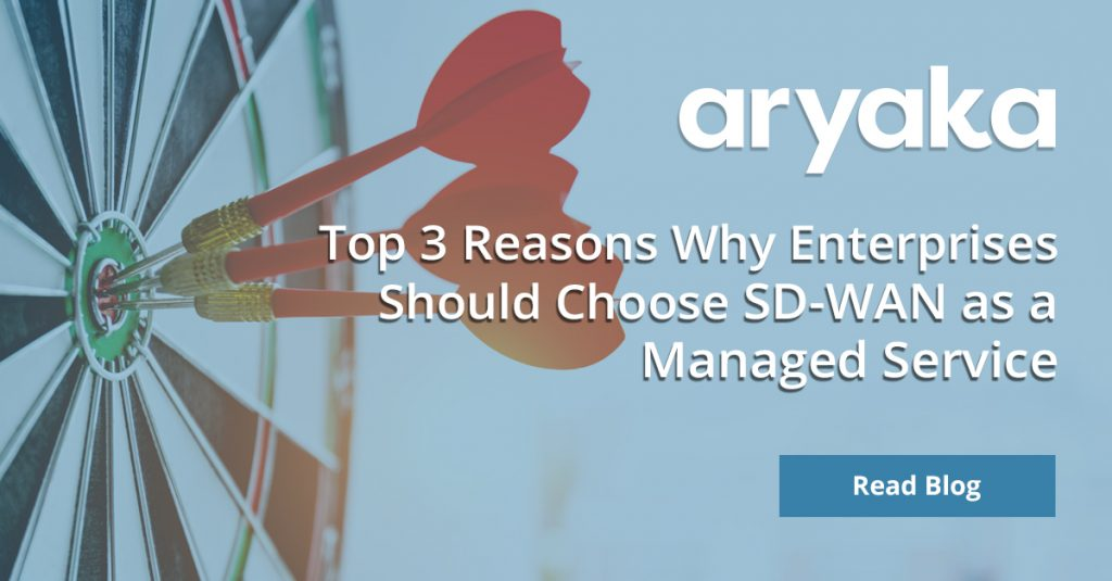 Top 3 Reasons Why Enterprises Should Choose SD-WAN as a Managed Service