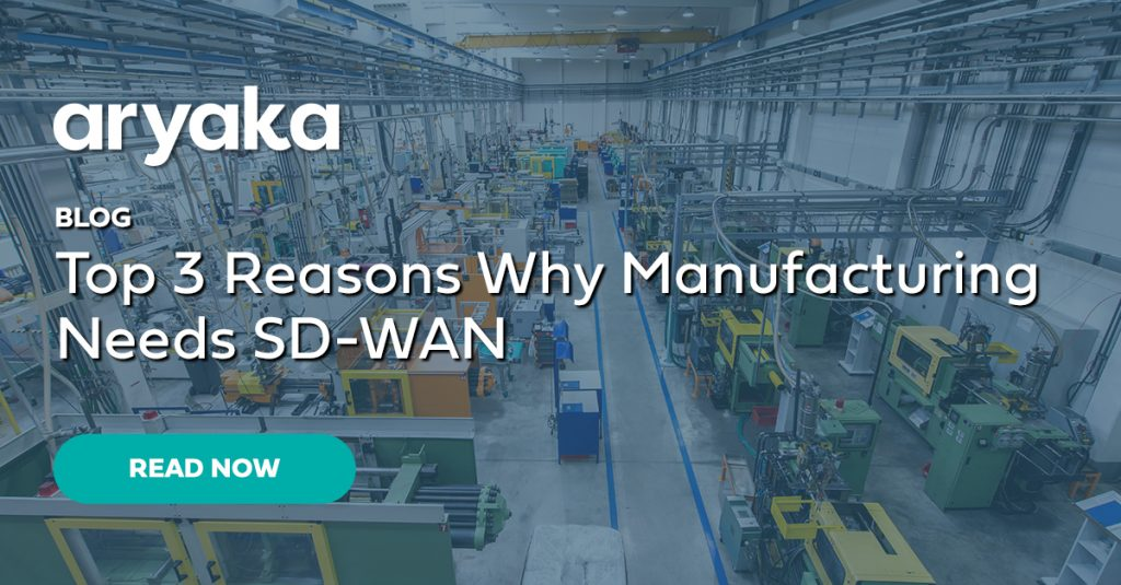 Top 3 Reasons Why Manufacturing Needs Managed SD-WAN