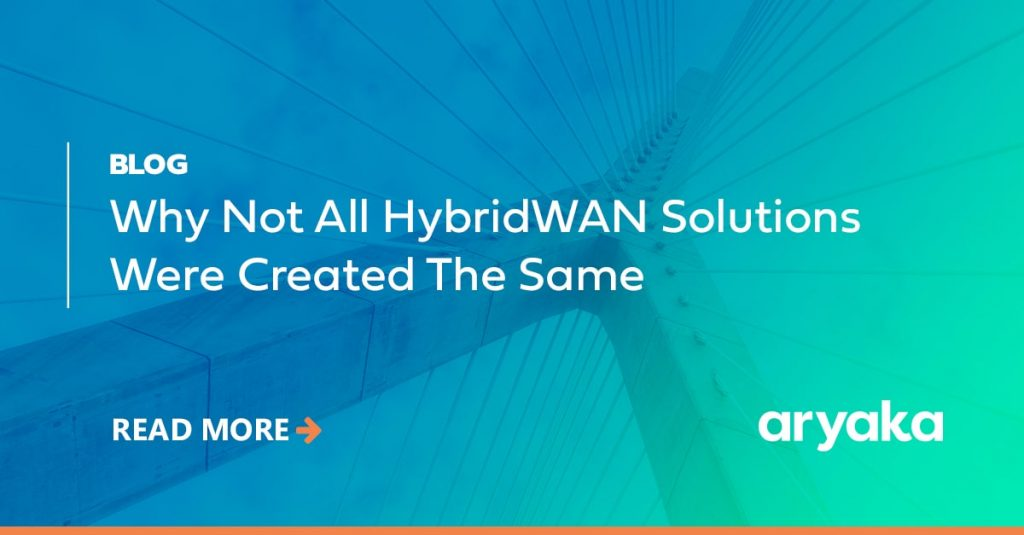 Why not all HybridWAN Solutions Were Created The Same