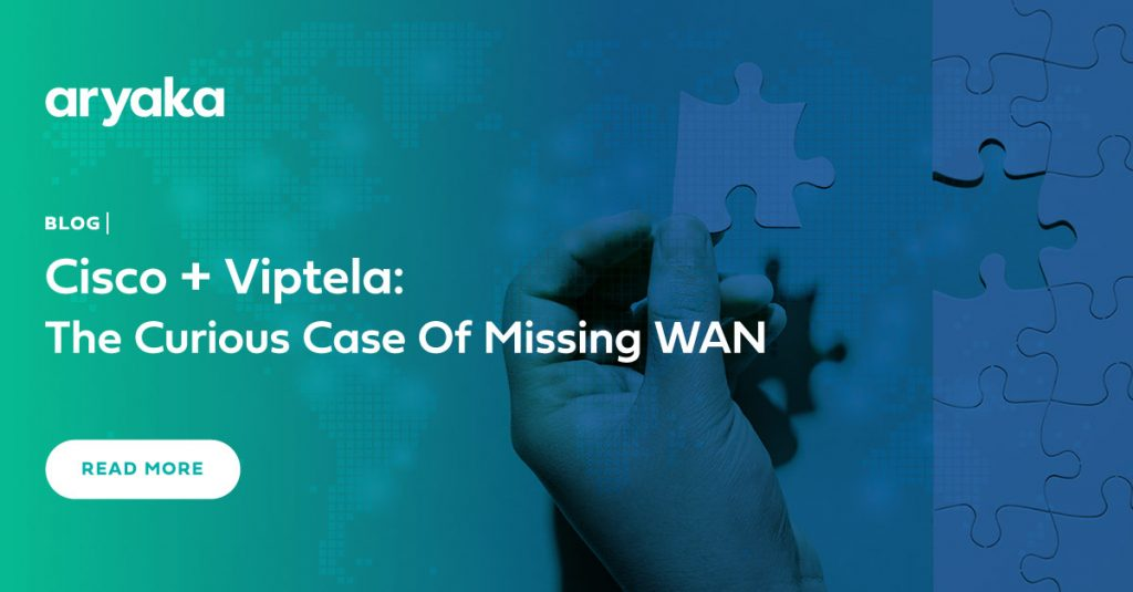 Cisco + Viptela: The Curious Case Of Missing WAN