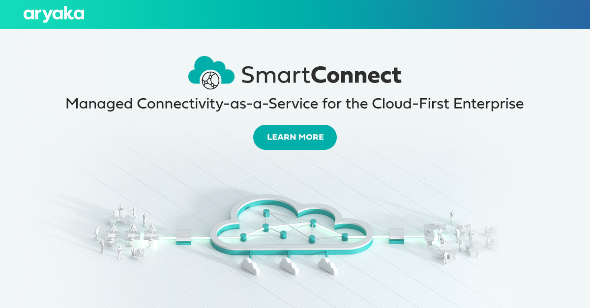 Smart Connect | Managed Connectivity as-a-Service | Aryaka