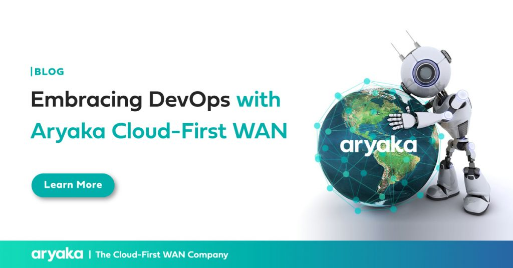 Embracing DevOps with Aryaka Cloud-First WAN