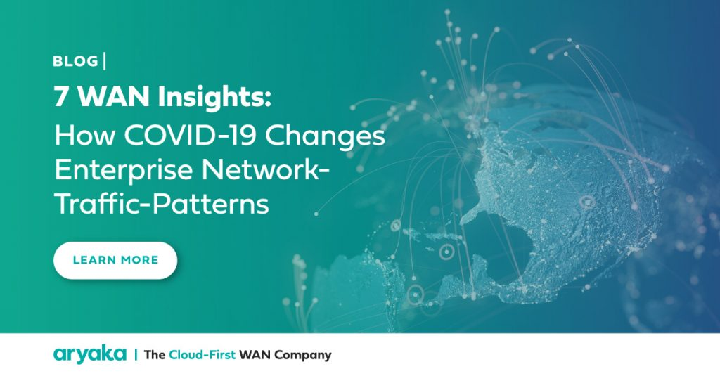 7 WAN Insights: How COVID-19 Changes Enterprise Network-Traffic-Patterns (Update)