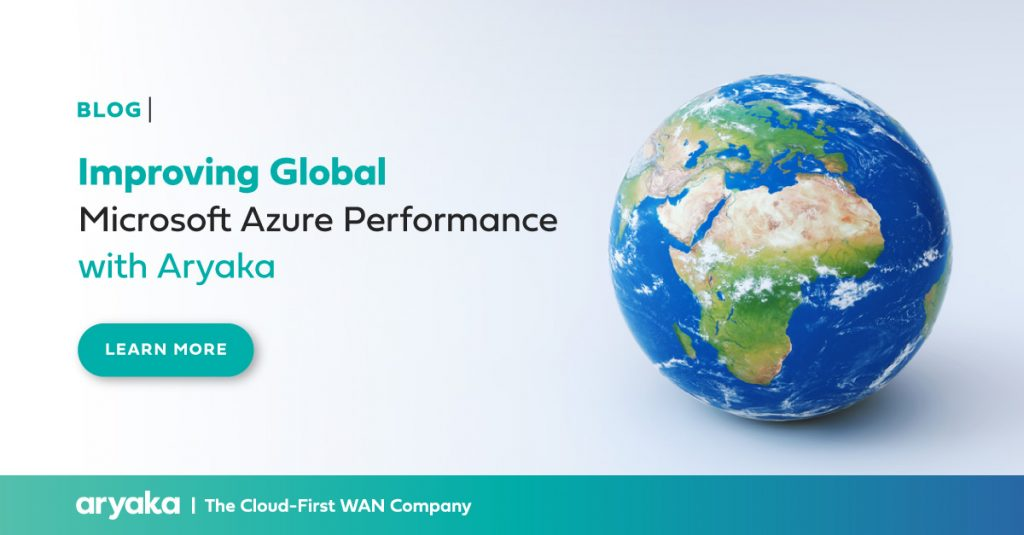 Improving Global Microsoft Azure Performance with Aryaka