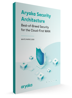 Aryaka Security Architecture | White Paper