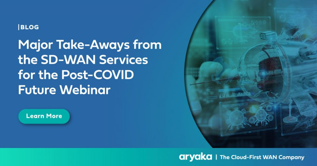 Major Take-Aways from the SD-WAN Services for the Post-COVID Future Webinar