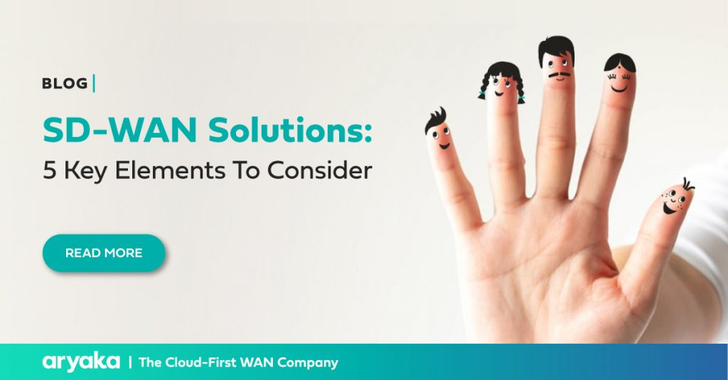 SD-WAN Solutions: 5 Key Elements To Consider