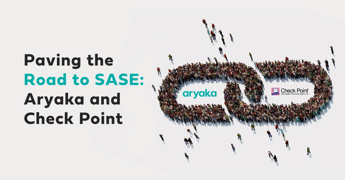 Paving the road to SASE: Aryaka and Check Point
