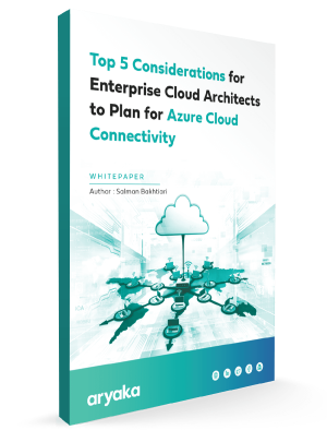 Top 5 Considerations, Enterprise Cloud Architect to Plan for Azure Cloud Connectivity