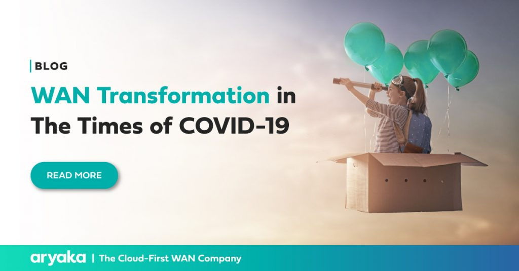 WAN Transformation in The Times of COVID-19