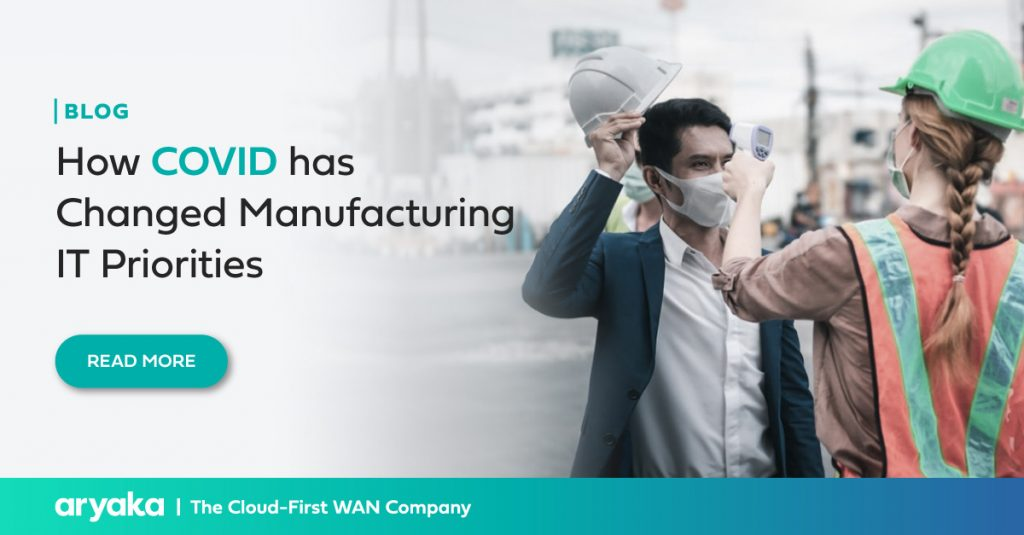 How COVID has Changed Manufacturing IT Priorities