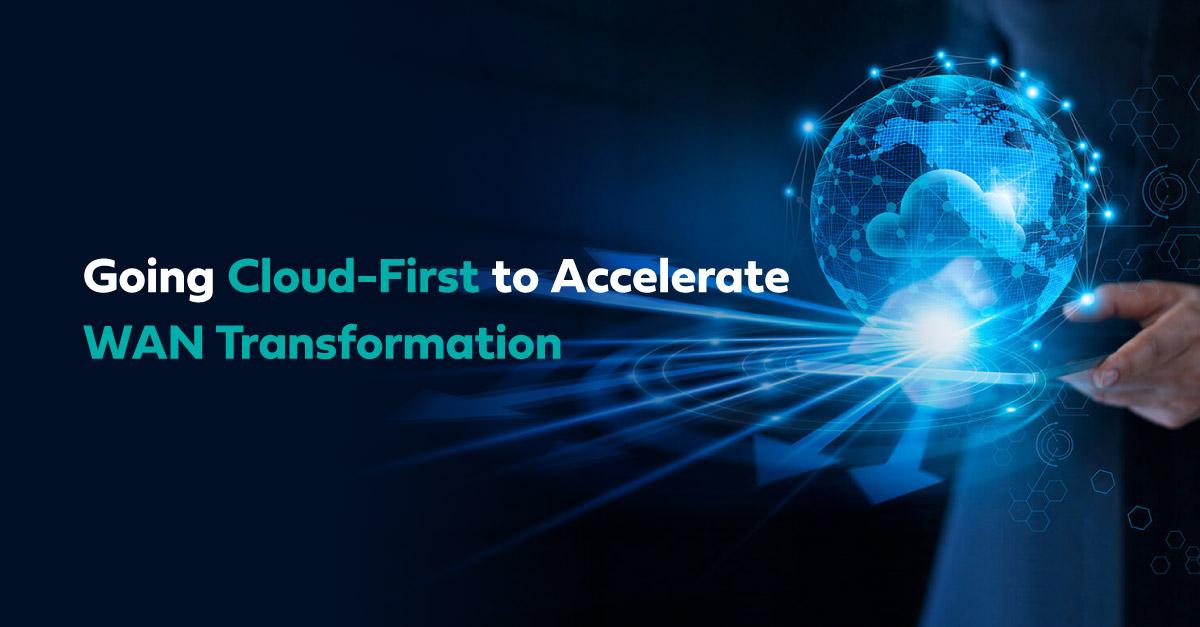 accelerate wan transformation