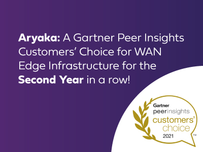 Aryaka is Recognized for the Second Year in a Row in 2021 Gartner Peer Insights 'Voice of the Customer': WAN Edge Infrastructure with 4.8 Out of 5 Stars and a 100% Recommendation Rating