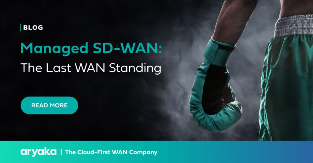 Managed SD-WAN: The Last WAN Standing