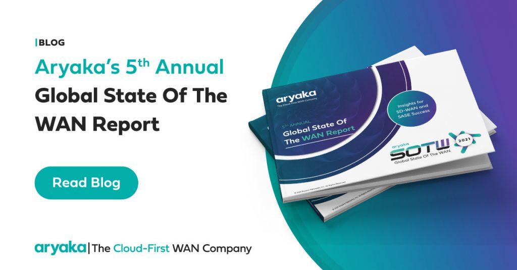 Aryaka's 5th Annual Global State of the WAN Report
