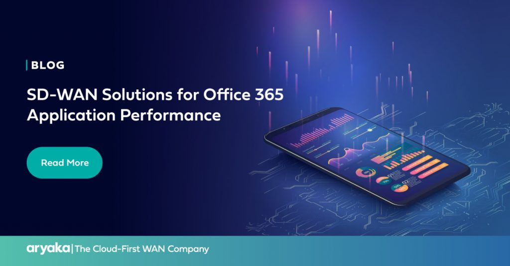 SD-WAN Solutions for Office 365 Application Performance